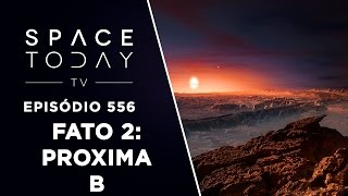 Fato Astronômico de 2016 Número 2 - Proxima b - Space Today TV Ep.556
