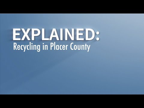 Explained: Recycling in Placer County