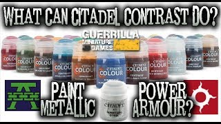 What Can Citadel Contrast DO? - Paint Metallic Power Armour?
