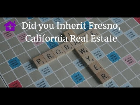Did you Inherit a Fresno, California Property: If so here are 3 Options that could help you