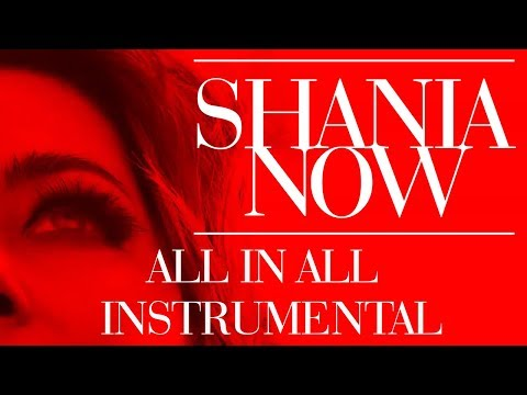 Shania Twain - All In All | Instrumental...