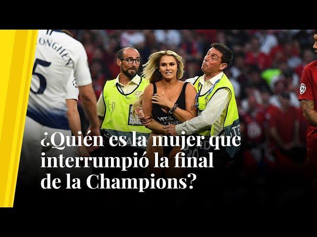 ¿Quién es la mujer que interrumpió la final de la Champions?