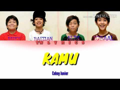 Coboy Junior - KAMU (LYRICS)
