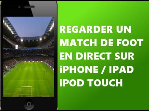 Regarder un match de foot en direct sur iphone ipad et ipod touch