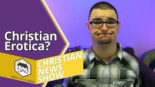 Christian… Erotica (Christian News Show)