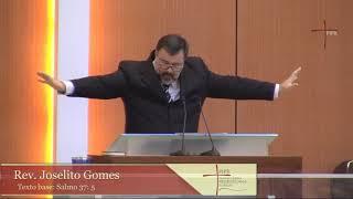 Rev. Joselito Gomes   Salmo 37.5   17.02.2019