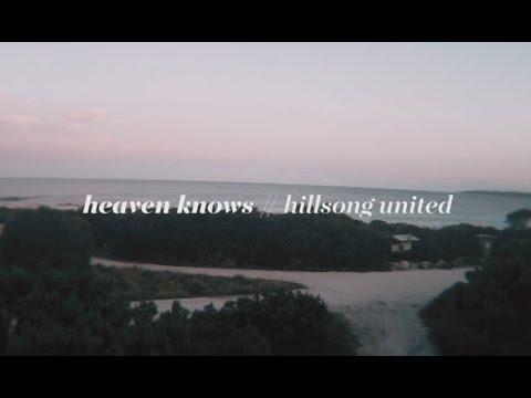 Hillsong UNITED // Heaven Knows Lyric Video