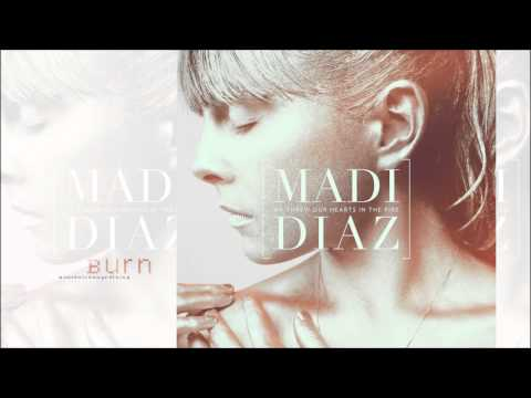 BURN - Madi Diaz - We Threw Our Hearts in the Fire (As heard on PLL)