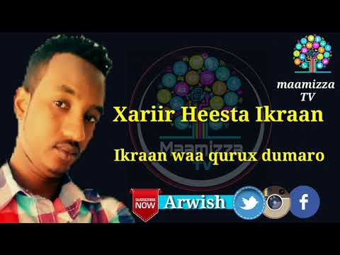 XARIIR AXMAD HEESTA IKRAAN BEST SOMAli LYRICS 2018