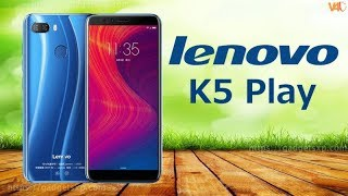 Lenovo K5 Play Price, Release Date, First Look, Specifications, Features, Camera, Official, Trailer