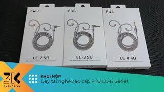 Unboxing FiiO LC B Series   Dòng dây tai nghe giá rẻ chất lượng cao của FiiO