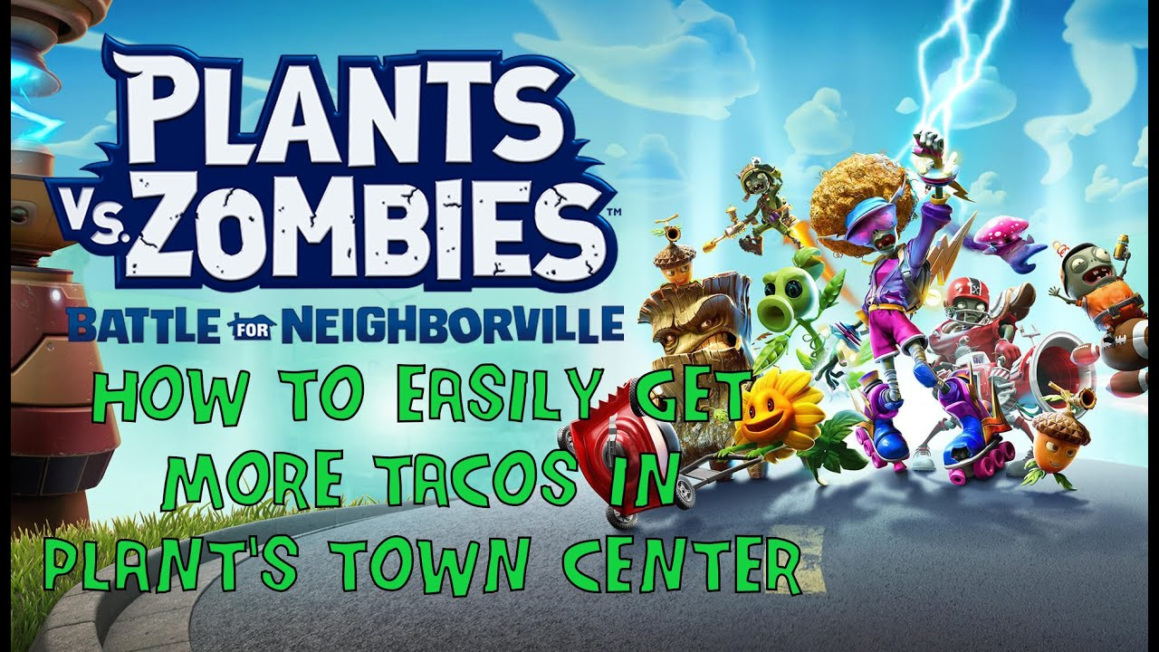 Easiest Way to Tacos in Plants' Town Center - Plants vs  Zombies: Battle  for Neighborville (NEW!)