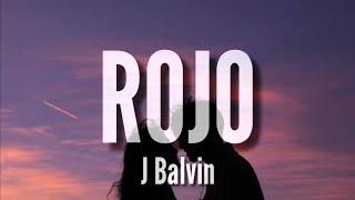 Rojo - J Balvin (LETRA)
