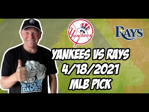 New York Yankees vs Tampa Bay Rays 4/18/21 MLB Pick and Prediction MLB Tips Betting Pick