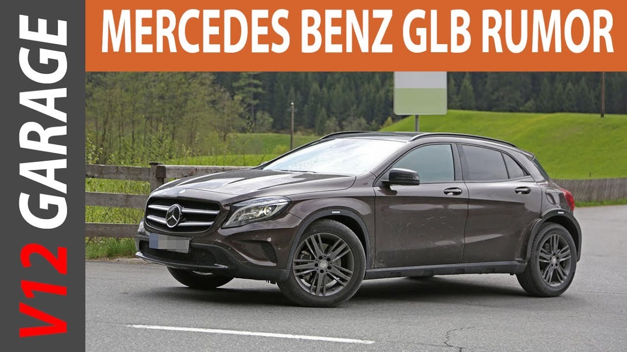 Mercedes Glb Release Date >> 2019 Mercedes Benz GLB Spy Shots, Release Date and Rumors - YouTube