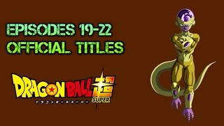 Dragon Ball Super Episodes 19-22 Official Titles - Resurrection F Saga Begins