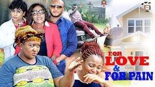 For Love & For Pain Season1 - 2017 Latest Nigerian Nollywood Movie