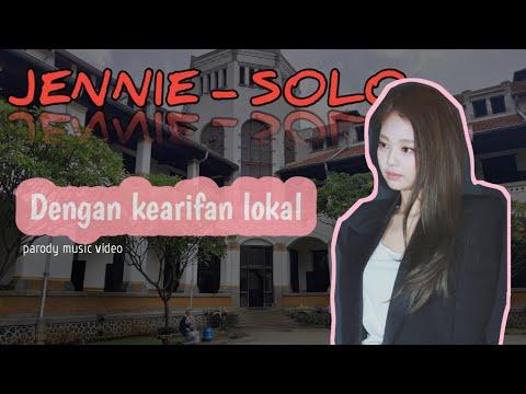 JENNIE (BLACKPINK) - SOLO Dengan Kearifan Lokal