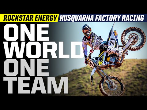 Rockstar Energy Husqvarna Factory Racing | One World, One Team