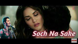 Soch Na Sake Full Audio | New Hindi Video / Lyrics |  Amaal Mallik & Tulsi Kumar | Airlift