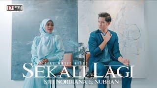 🔴 SITI NORDIANA & NUBHAN   SEKALI LAGI (Official Music Video)