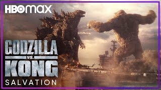 Godzilla vs. Kong | Salvation | HBO Max