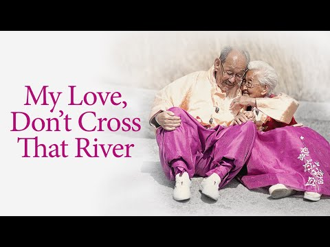 MY LOVE, DON'T CROSS THAT RIVER - Official U.S. Trailer