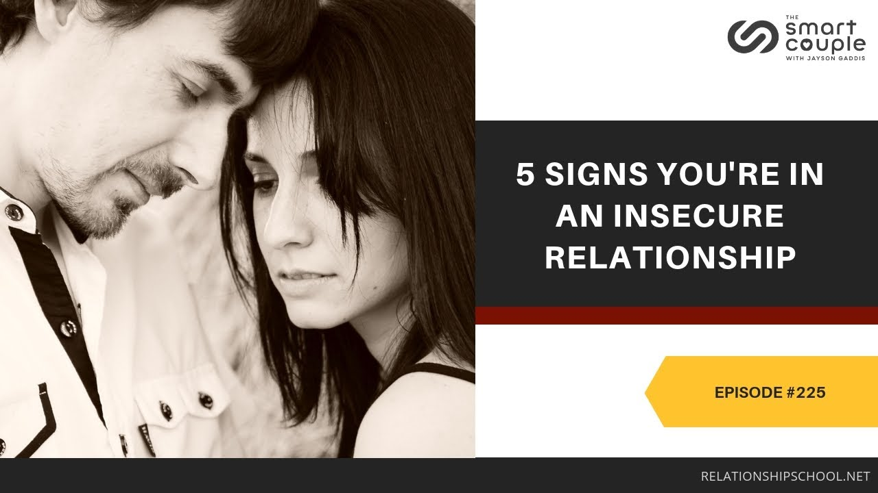 5 Signs You're In An Insecure Relationship - Smart Couple Podcast