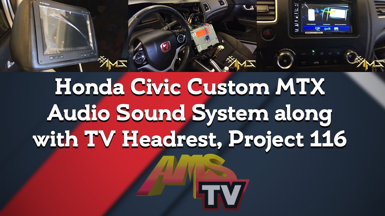 Awesome Project 116 Team Evolve Honda Civic Si Custom MTX Audio Sound System Along  With TV Headrest   YouTube