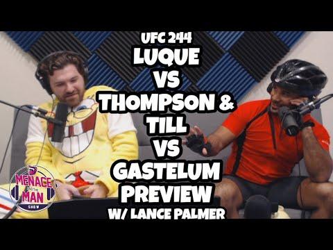 Previewing Vicente Luque vs Stephen Thompson & Darren Till vs Kelvin Gastelum w/Lance Palmer UFC 244