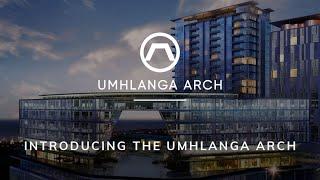 Introducing Umhlanga Arch