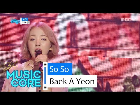[HOT] Baek A Yeon - So So, 백아연 - 쏘쏘 Show Music Core 20160611