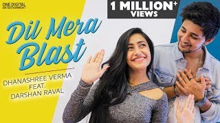Dil Mera Blast  | Dhanashree Verma Ft. Darshan Raval