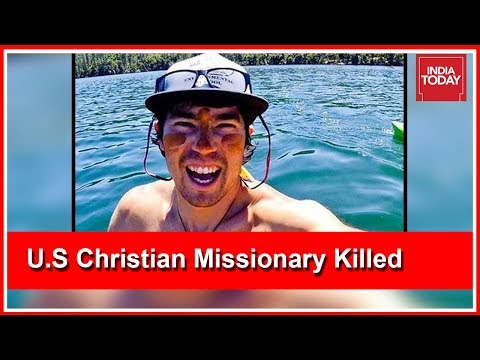 American Tourist Killed In Andaman Islands Identified As Christian Missionary