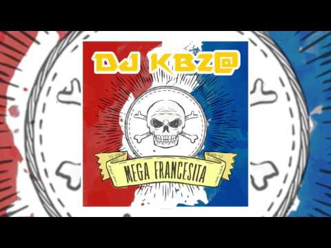 DJ KBZ - Mega Francesita (Donde Están Las Atrevidas)
