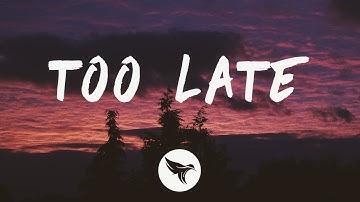 The Weeknd - Too Late (Lyrics)
