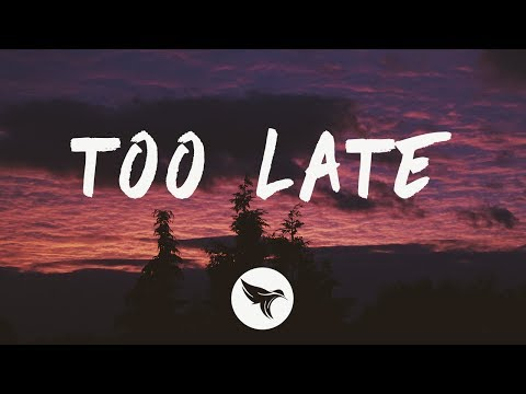 The Weeknd – Too Late (Lyrics)