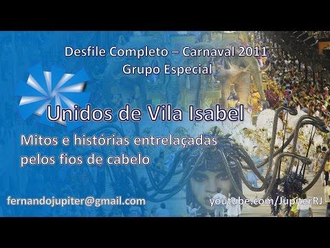 Desfile Completo Carnaval 2011 - Unidos de Vila Isabel