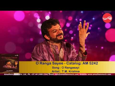 O Rangasayi - O Ranga Sayee - T M Krishna (Full Verson)
