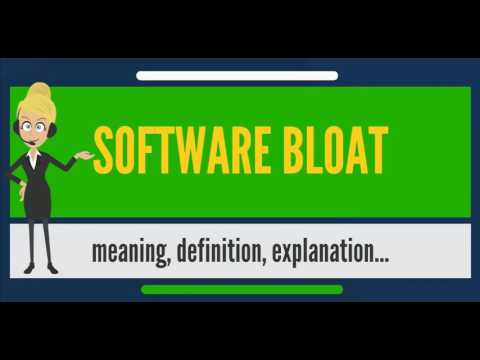 What is SOFTWARE BLOAT? What does SOFTWARE BLOAT mean? SOFTWARE BLOAT meaning & explanation