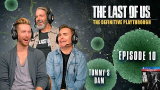 The Last of Us | The Definitive Playthrough - Part 10 (Troy Baker, Nolan North, Jeffrey Pierce)