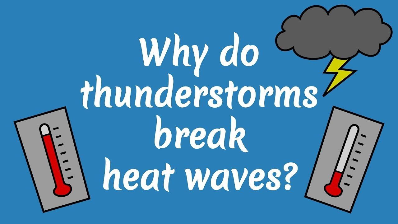 Why do thunderstorms break heat waves? - YouTube