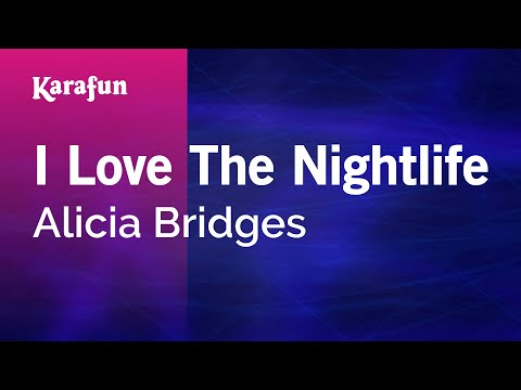 Karaoke I Love The Nightlife - Alicia Bridges *