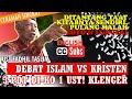 Debat Islam vs Kristen: 3 Pdt Di-KO 1 Ust! Datang Gagah Necis, Pulang Loyo Lunglai. Lha Takut Mati..