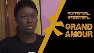 Grand Amour - Bande annonce Épisode 23 - Saison 01