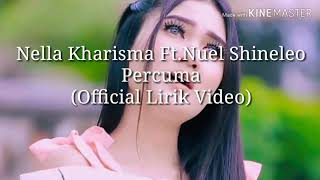 Nella Kharisma Ft. Nuel Shineleo _ Percuma (Official Lirik Video)