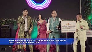 Booking & Information : WA : 081314911119, 085649911119, email : putramahkota.entertainment@gmail.com, FB : Putra Mahkota EO, Instagram ...