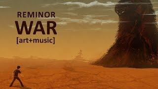 Reminor - War [art+music]