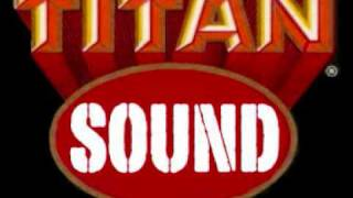 TITAN SOUND - The Confessions riddim medley
