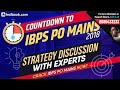 IBPS PO Mains 2018 | Best Strategy to Clear IBPS PO | Discuss with All Experts